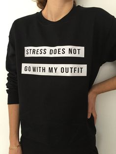 Welcome to Nalla shop :)  For sale we have these stress does not go with my outfit sweatshirt!  Very popular on sites like Tumblr and blogs!   Can't