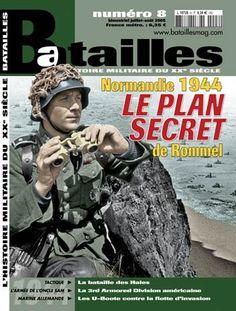 Livre - Revue Normandie 1944 - Le plan secret de Rommel - Batailles 08
