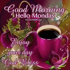 Good Morning Monday Quotes Good Morning Monday  Greetings  Pinterest  Mondays Blessings And