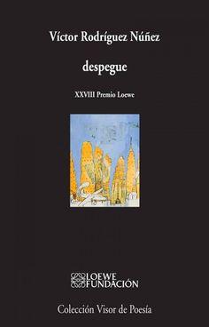 """Rodríguez Núñez, Víctor. """"Despegue"""". Madrid : Visor Libros, 2016. Encuentra este libro en la 4ª planta: 860(8)-1""""19""""ROD Madrid, Movie Posters, Movies, Door Prizes, Libros, Films, Film Poster, Cinema, Movie"""