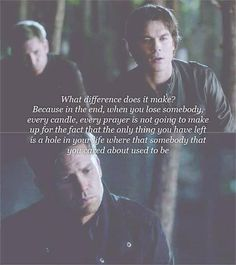 quote from The Vampire Diaries, Season 4-- Damon Salvatore