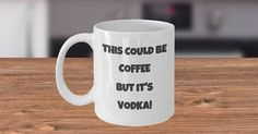 Funny Gift for Friends  Gift for Vodka lovers Tea Cup