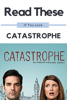 If you love the show CATASTROPHE, then these books will be perfect for you.
