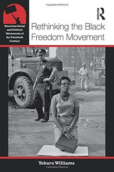 CALL #	E 185.61 .W7377 2016 - Rethinking the Black Freedom Movement (American Social an... - Image provided by: https://www.amazon.com/dp/0415826144/ref=cm_sw_r_pi_dp_x_mHArybBRCDBZR