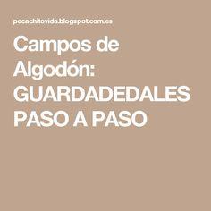 Campos de Algodón: GUARDADEDALES PASO A PASO
