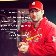 """To Cardinal Nation, Thanks for another great season! The best fans in baseball and our sea of red! We love you."" - Adam Wainwright"