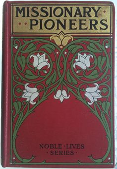 Missionary Pioneers, Gilt, Decorative Art Nouveau Binding, illustrated, c1910 in Books, Magazines, Antiquarian, Collectable   eBay