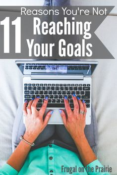 Do you feel like you can't finish a project or reach success, either big or small? Here are the top 11 reasons why you're not reaching your goals.