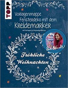 Vorlagenmappe Fensterdeko mit dem Kreidemarker: mit Vorlagen in Originalgröße von Bine Brändle: Amazon.de: Bine Brändle: Bücher
