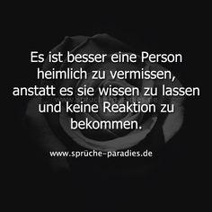 Es ist besser eine Person heimlich zu vermissen, anstatt es sie wissen zu lassen und keine Reaktion zu bekommen.