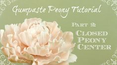 Free tutorial! How to Make a Closed Peony Center