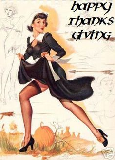 I love these pin up girls, just too funny to not to post.@ thanksgiving