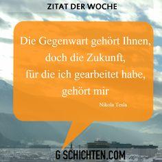 Zitat der Woche ;) Nikola Tesla, Blog, Signs, Quote Of The Week, World, Quotes, Shop Signs, Blogging, Sign
