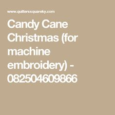 Candy Cane Christmas (for machine embroidery) - 082504609866
