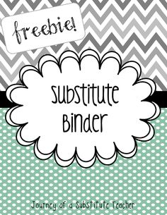 Sub Tub and Sub Binder ...plus a link to blog for ideas for substitute teachers. Great ideas!!! Good blog!