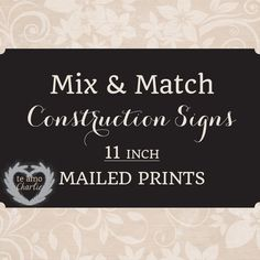 Two Printed Mix & Match Construction Signs by PalmBeachPrints