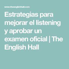 Estrategias para mejorar el listening y aprobar un examen oficial   The English Hall Listening English, Lost In Translation, Idioms, Learn English, Grammar, Did You Know, Knowledge, School, Tips