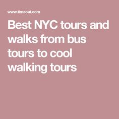 Best NYC tours and walks from bus tours to cool walking tours