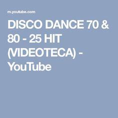 DISCO DANCE 70 & 80 - 25 HIT (VIDEOTECA) - YouTube