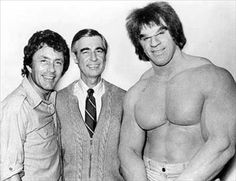 Bill Bixby, Mr. Rogers & Lou Ferrigno. I think this photo broke my brain. No words could possibly make this photo ANY cooler than it is.