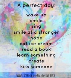 Perfect day list via www.Facebook.com/AndNowLaugh