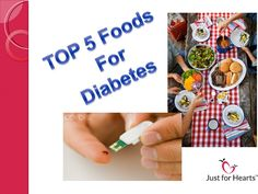 Top 5 foods for Diabetes by Just For Hearts via Slideshare