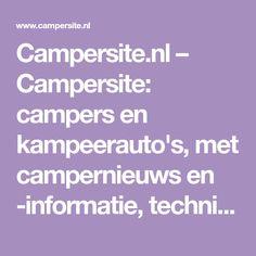 Campersite.nl – Campersite: campers en kampeerauto's, met campernieuws en -informatie, techniek, camperplaatsen, occasions, etc.