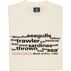 Eric Cantona Seagulls and Sardines Quote T-Shirt. From the book of Eric, Chapter Seven verse 95