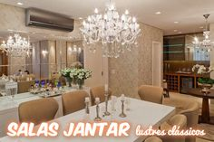Construindo Minha Casa Clean: 23 Salas de Jantar com Lustres Clássicos Suntuosos - Encante-se!