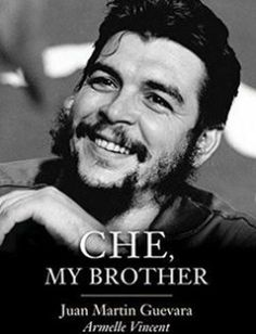 Che guevara httpquercusbooksblogtagthe story of che my brother free download by juan martin guevara armelle vincent isbn 9781509517756 with booksbob fandeluxe Document