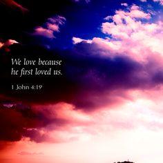 1 John 4:19 #wordsearchbible #bible #bibleart #love #christian #newtestament #clouds #pink