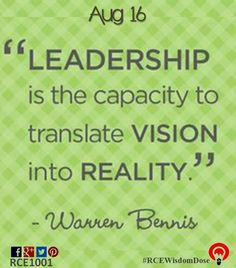 Leadership is the capacity to translate vision into reality. #rcewisdomdose #dailywisdom #rce1001 #august16 #august #leadership