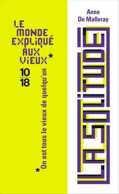 """""""La Solitude"""", Anne de Malleray; collection """"Le Monde expliqué aux vieux"""