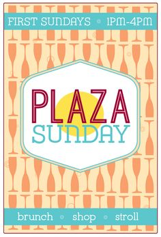 Monthly event in the Plaza District, every First Sunday, 1pm-4pm -  brunch, shop, and stroll