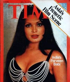 She was the first Bollywood actress to appear on the cover of Time magazine in July 1976.She was from Junagadh district.