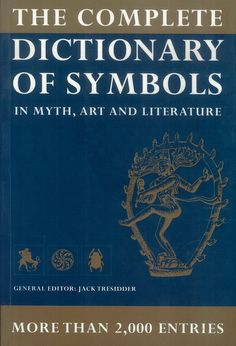 The Complete Dictionary of Symbols (GR931 .C65 2005)