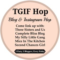 Second Chances Girl: Come link up at the TGIF Blog & Instagram Hop!