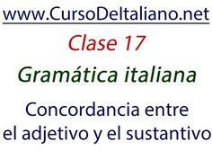 Curso gratis de italiano Clase 17 – Gramática italiana: concordancia ent...