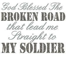 God blessed the broken road that lead me straight to my soldier. Usmc Love, Marine Love, Military Love, Military Shirt, Marine Girlfriend Quotes, Proud Army Girlfriend, Army Boyfriend, Military Marriage, Military Relationships