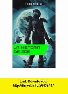 La historia de ZoA (9788445077689) John Scalzi , ISBN-10: 8445077686  , ISBN-13: 978-8445077689 ,  , tutorials , pdf , ebook , torrent , downloads , rapidshare , filesonic , hotfile , megaupload , fileserve