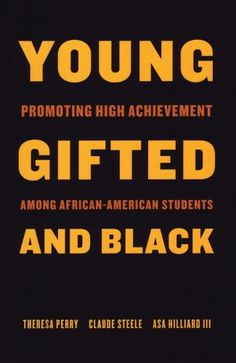 Bestseller Books Online Young, Gifted, and Black: Promoting High Achievement among African-American Students Theresa Perry, Claude Steele $10.76  - http://www.ebooknetworking.net/books_detail-0807031054.html