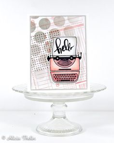 Hello - Typewriter Create Your Own Background, Concord And 9th, Stamp Pad, Simon Says Stamp, American Crafts, Copic Markers, Stamp Collecting, Typewriter, Greeting Cards Handmade
