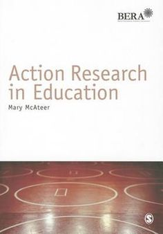 Mary McAteer (2013) Action research in education (London: SAGE)