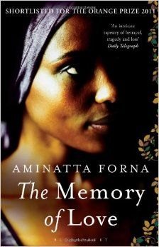 The Memory of Love: Amazon.co.uk: Aminatta Forna: 9781408809655: Books