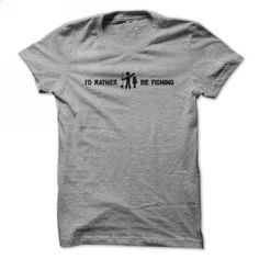 I'd Rather Be Fishing - #tshirt text #grey sweatshirt. PURCHASE NOW => https://www.sunfrog.com/Fishing/rather-be-fishing-shirt.html?68278