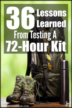 36 lessons learned from testing a 72 hour kit. Tips and insights galore. | via www.TheSurvivalMom.com