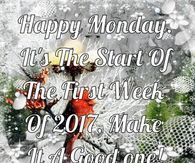 Happy Monday It's The Start Of The First Week Of 2017