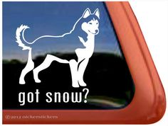 Got Snow? | DC386GOT | High Quality Adhesive Vinyl Siberian Husky Dog Window Decal Sticker by NickerStickers on Etsy https://www.etsy.com/listing/157024489/got-snow-dc386got-high-quality-adhesive