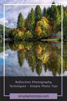 This post provides tips on reflection photography techniques. Learn information needed to find reflections, choose camera settings, get photoshoot ideas and compose the shots to make sure that you bring home a winner! #phototips #cameratips #photographyinfo #photographytutorial #simplephototips #photography101 #howtousecamera #photographyforbeginners #DLSRcamera #camerasettings #photoshootideas