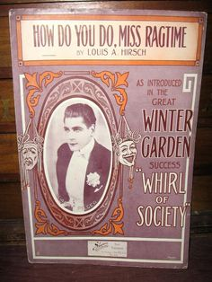 "1912 SHEET MUSIC FROM ""WHIRL OF SOCIETY""-HOW DO YOU DO MISS RAGTIME HARRY PILCER"